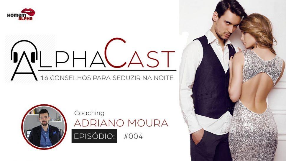 AlphaCast-Conselhos-Seduzir-na-Noite